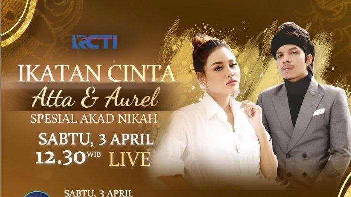 Tonton Live Streaming Akad Nikah Aurel dan Atta Halilintar Pukul 12.30 di RCTI, Ini Link-nya