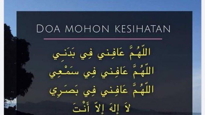 Doa Minta Sehat, Dibaca Rasulullah Hingga Sepanjang Hidup hanya Dua Kali Sakit, Lengkap Arab Latin