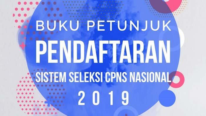 Download Buku Petunjuk Pendaftaran CPNS 2019 dari BKN, Pahami Sistem Seleksinya Biar Gak Kudet