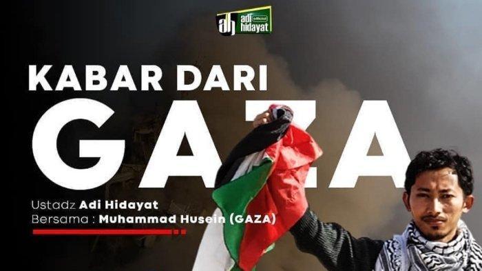 Video Full Live Streaming dari Gaza di Channel Ustaz Adi Hidayat, Ungkap Kabar Terbaru Palestina