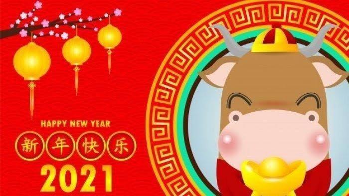 Besok Hari Tahun Baru Imlek 2021, Yuk Kirim Ucapan Ini, dari Bahasa Mandarin, Inggris, dan Indonesia