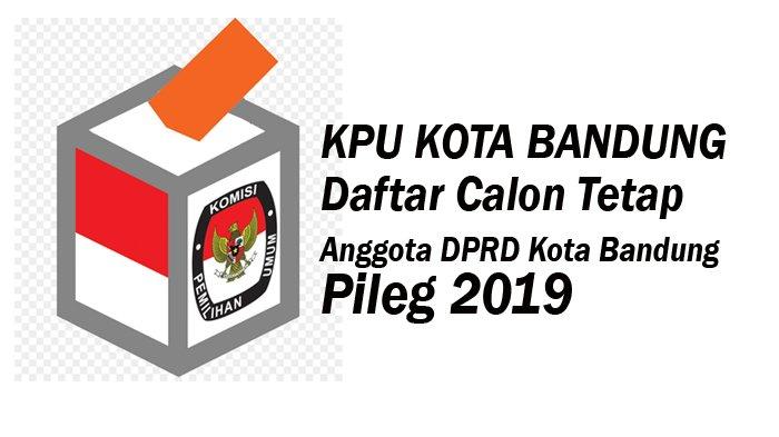 Pemilu Legislatif 2019 Kota Bandung, Berikut Nama-nama DCT Daerah Pemilihan 6