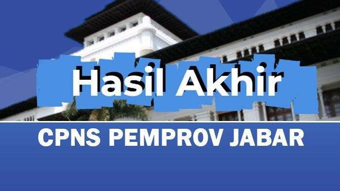 Pengumuman Hasil Integrasi SKD dan SKB CPNS 2018 Pemprov Jabar Beserta Syarat Pemberkasan