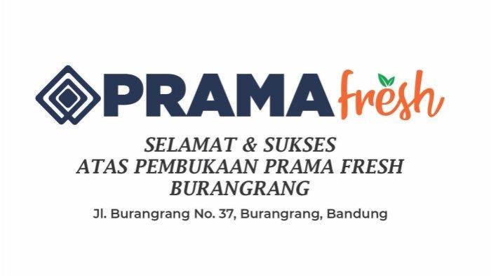 Soft opening pada Rabu (25/08/2021), Prama Fresh Burangrang