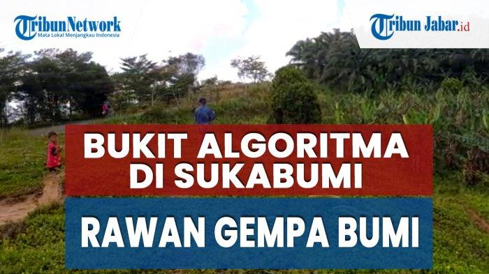 Tempat Proyek Bukit Algoritma di Sukabumi Rawan Gempa Bumi, Berada di Jalur Sesar Aktif