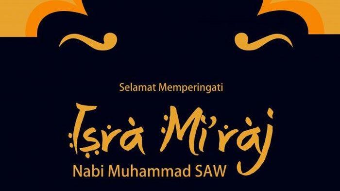 DERETAN Ucapan Isra Miraj 1442 H, Kirim ke Saudara Semuslim, Update Status di WA hingga Facebook
