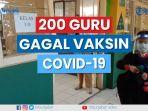 200-guru-gagal-ikut-vaksinasi-covid-19.jpg