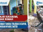 banjir-sukabumi-rusak-rumah-ibu-rumah-tangga-terjebak-di-dapur-ketinggian-nyaris-2-meter.jpg
