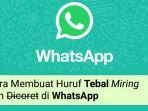 cara-mudah-membuat-huruf-tebal-miring-dan-dicoret-di-chat-whatsapp_20180715_215451.jpg