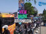 cov-view-drone-pantauan-arus-mudik.jpg