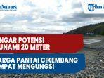 dengar-potensi-tsunami-20-meter-warga-pesisir-pantai-cikembang-sukabumi-sempat-mengungsi.jpg