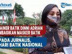 desainer-batik-dinni-adrian-membagikan-masker-batik-kepada-jurnalis-di-hari-batik-nasional.jpg