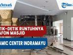 detik-detik-runtuhnya-plafon-masjid-islamic-center-indramayu-ada-suara-kretak-saat-wirid.jpg
