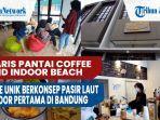 garis-pantai-coffee-and-indoor-beach-kafe-unik-berkonsep-pasir-laut-indoor-pertama-di-bandung.jpg