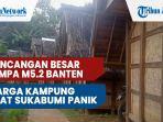 guncangan-besar-gempa-m52-banten-warga-kampung-adat-sukabumi-panik-takut-longsor.jpg