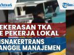 kekerasan-tka-kepada-pekerja-lokal-di-pt-taekwang-subang-disnakertrans-panggil-manajemen-2.jpg