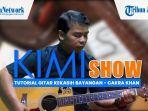 kimi-show-lagu-ngehits-tutorial-gitar-gampang-lagu-kekasih-bayangan-cakra-khan.jpg