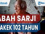 kisah-abah-sarji-kakek-102-tahun-menyepi-di-pemakaman-rajin-dzikir-sering-lihat-arwah-2.jpg