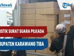 logistik-surat-suara-pilkada-kabupaten-karawang-tiba-kpu-pilih-gor-panatayudha-lokasi-sorlip.jpg