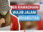 nia-ramadhani-wajib-jalani-rehabilitasi.jpg