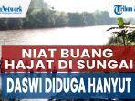 niat-buang-hajat-di-sungai-lansia-warga-desa-benda-dikabarkan-hanyut-terbawa-arus-sungai-2.jpg