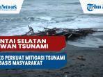 pantai-selatan-rawan-tsunami-bmkg-perkuat-mitigasi-tsunami-berbasis-masyarakat-di-sukabumi.jpg