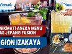 sambil-bersantap-aneka-menu-khas-jepang-fusion-di-gion-izakaya.jpg