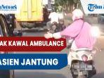 sosok-emak-kawal-ambulance-pasien-jantung-dari-bandung-menuju-rumah-sakit-cimahi.jpg