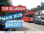 tur-sejarah-menggunakan-bus-sakoci.jpg