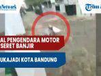 viral-video-pengendara-motor-terseret-banjir-di-sukajadi-kota-bandung-begini-kata-petugas.jpg