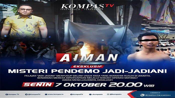Link Live Streaming Ekslusif Aiman Menelusuri Misteri Demonstran Jadi-jadian, Malam Ini di Kompas TV