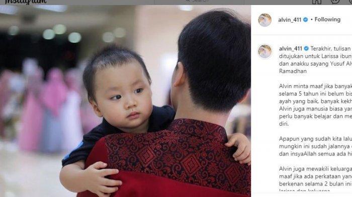 Alvin Faiz meminta maaf kepada mantan istrinya Larissa Chou dan putra kecilnya, Yusuf Alvin Ramadhan.
