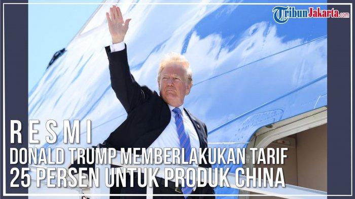 Resmi, Donald Trump Memberlakukan Tarif 25 Persen untuk Produk China