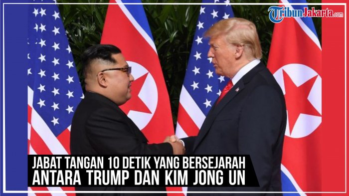 Pertemuan Kim Jong Un dan Trump, Jabat Tangan 10 Detik yang Akan Menjadi Sejarah