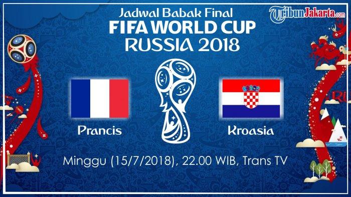 Jadwal Siaran Langsung Final FIFA World Cup 2018