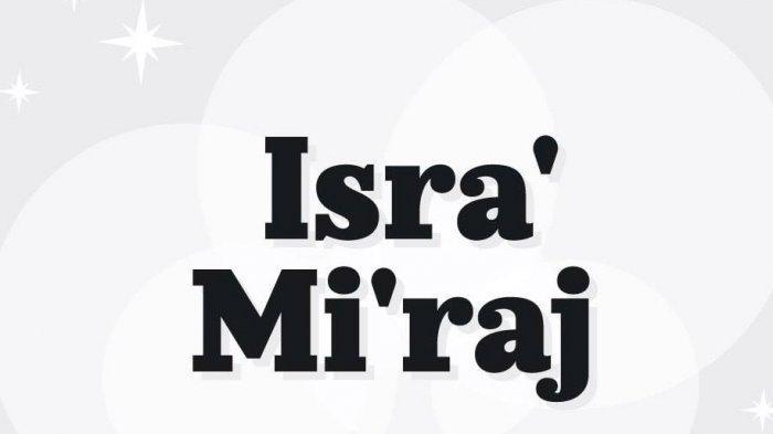Ucapan Isra Miraj yang Jatuh Tanggal 11 Maret, Berikut 27 Ucapan dan Amalan Jelang Isra Miraj 1442 H