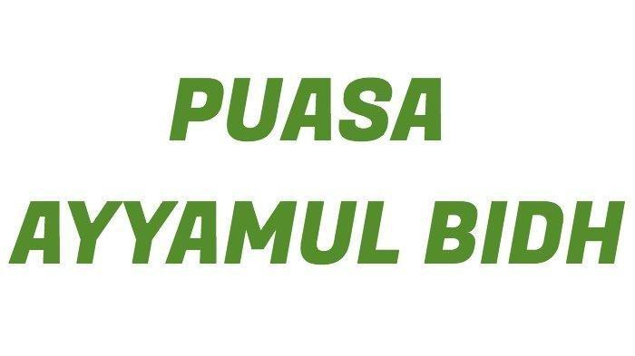 Simak Niat Puasa Ayyamul Bidh Dilakukan 27-29 Maret 2021, Lengkap dengan Keutamaannya