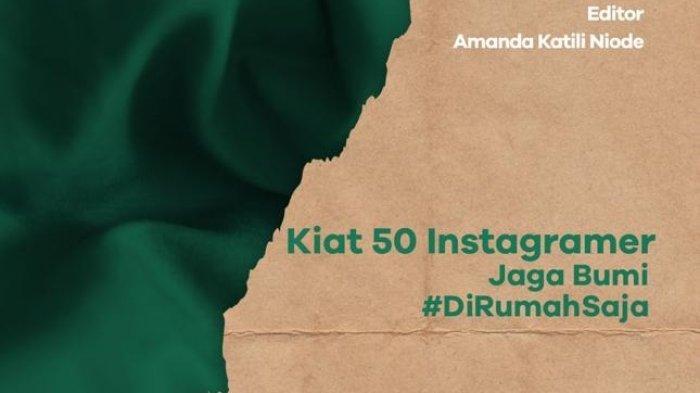 E-Book Kiat 50 Instagramer Jaga Bumi #DirumahSaja Diluncurkan ke Publik