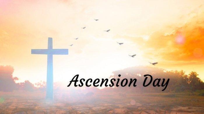 Ucapan Hari Kenaikan Isa Almasih atau Yesus Kristus dalam Bahasa Inggris Maupun Bahasa Indonesia