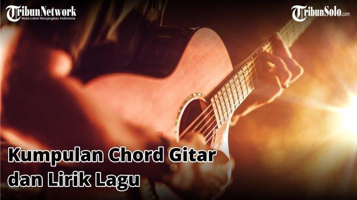 Lirik dan Chord Gitar Lawas Lagu Tercipta Untukku Karya Band Ungu