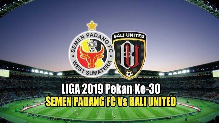 Jadwal Live Streaming Semen Padang Vs Bali United di Indosiar, Penentuan Gelar Juara Liga 1 2019