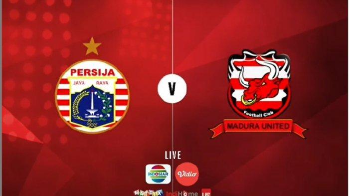 BERLANGSUNG Link Live Streaming Persija Jakarta Vs Madura United: Menanti Bangkitnya Macan Kemayoran