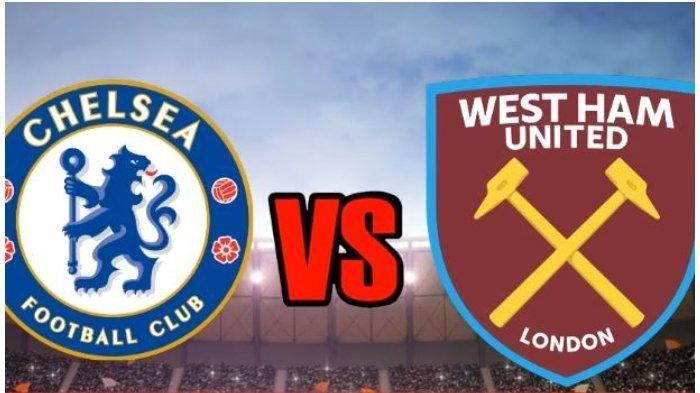 Chelsea Vs West Ham United Live di RCTI Malam Ini: Persaingan di Klasemen Semakin Panas