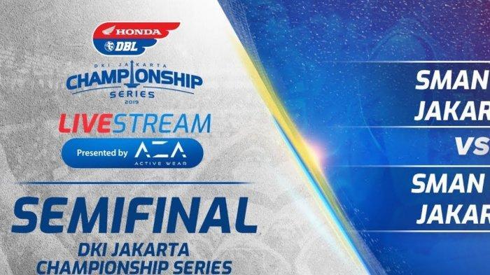 BERLANGSUNG Live Streaming Semifinal DBL DKI Jakarta Championship Series 2019, Berebut ke Final