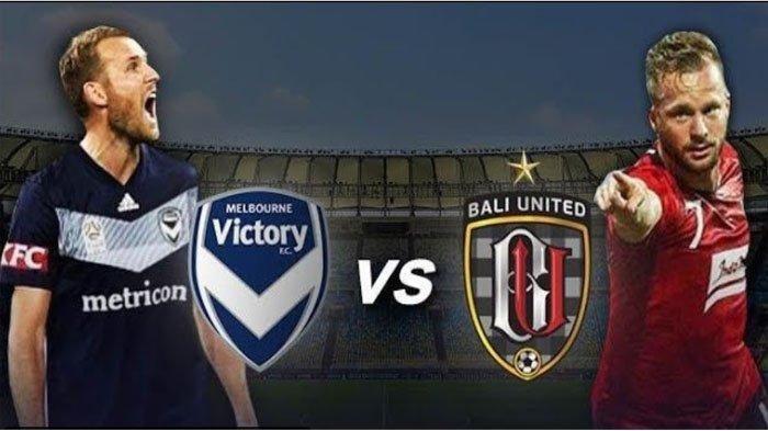 BERLANGSUNG Live Streaming Babak Kedua Melbourne Victory Vs Bali United, Tim Tamu Masih Tertinggal