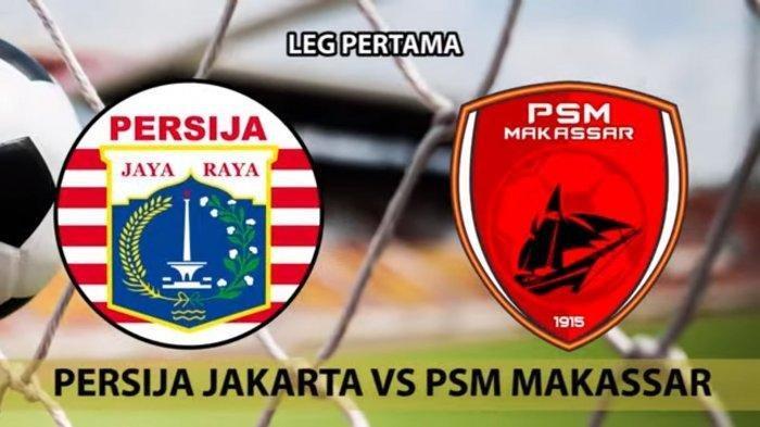 Final Leg 2 Piala Indonesia PSM Makassar Vs Persija Jakarta Resmi Ditunda