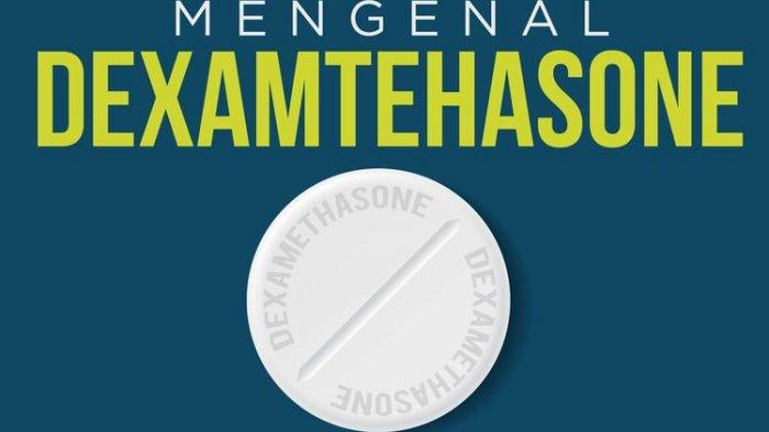 Tentang Dexamethasone: Obat Keras,Hanya untuk Pasien Kritis, Bisa Gagal Ginjal, Ini Penjelasan BPOM