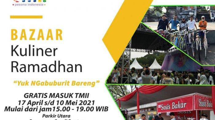 Gelar Bazar Kuliner Ramadhan, Tiket Masuk TMII Dari Pukul 15.00-19.00 WIB Digratiskan