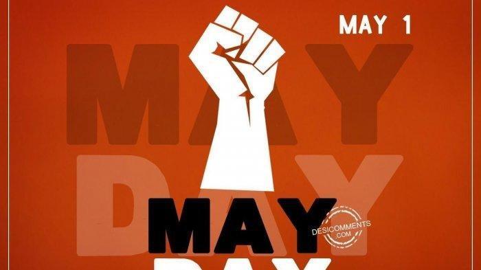 Sederet Ucapan Hari Buruh atau May Day 1 Mei, Bisa Dibagikan di Akun Media Sosialmu