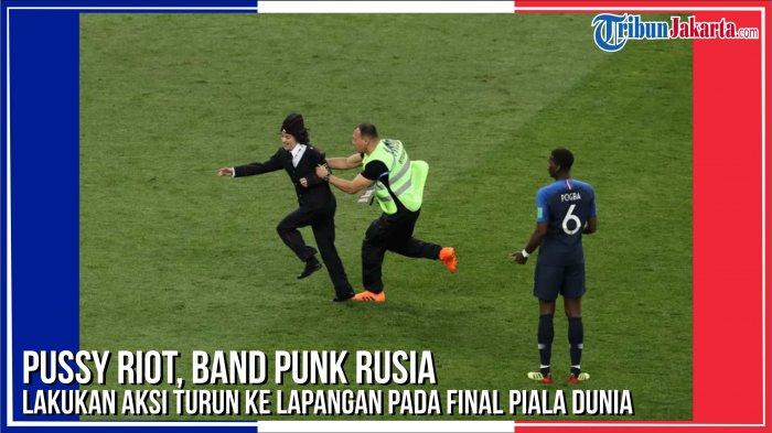 Pussy Riot, Beri 'Pesan' Melalui Aksinya Turun ke Lapangan di Pertandingan Final Piala Dunia
